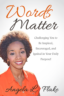 Words Matter by Angela L. Flake