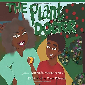 The Plant Doctor by Wesley Peters/(Kiana Robinson)