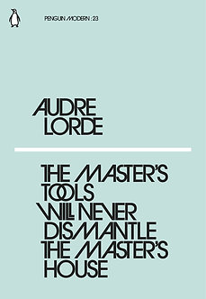 Master's Tools Will Never Dismantle by Audre Lorde