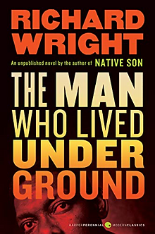 The Man Who Lived Underground by Richard Wright