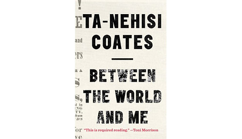 Between the World of Me by Ta-Nehisi Coates