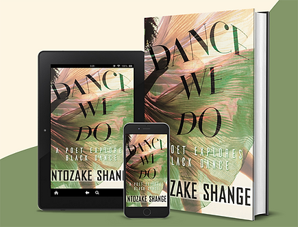 Dance We Do: A Poet Explores Black Dance by Ntozake Shange