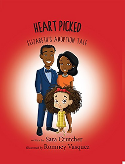 Heart PickedHeart Picked: Elizabeth's Adoption Tale by Sara Crutcher
