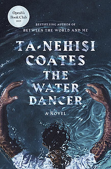 Water Dancer by Ta-Nehisi Coates