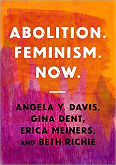 PRE-ORDER: Jul 2021-Abolition. Feminism. Now. by Angela Y. Davis, G. Dent, et al