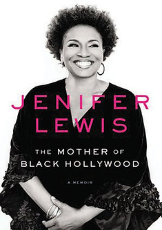 Mother of Black Hollywood by  Jenifer Lewis