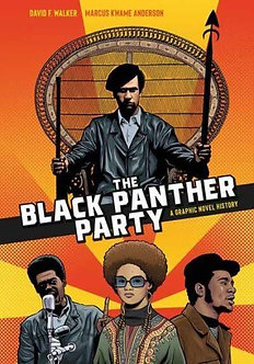The Black Panther Party: A Graphic Novel History by David Walker