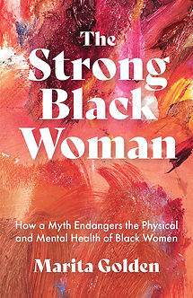 The Strong Black Woman By Marita Golden