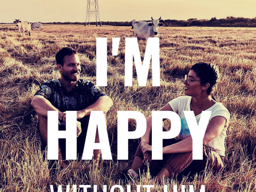 I'm happy... without him.