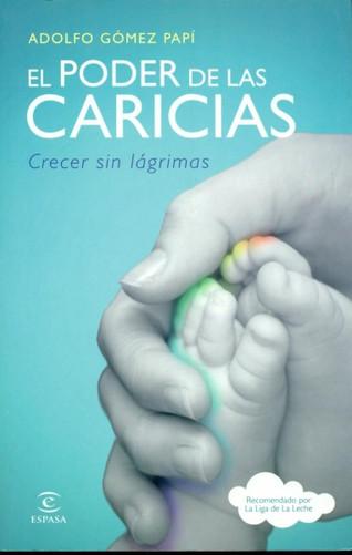 EL PODER DE LAS CARICIAS. Adolfo Gómez Papí