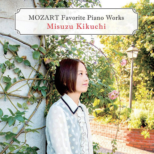 Mozart Favorite Piano Works ピアノソナタ第13番~モーツァルト作品集