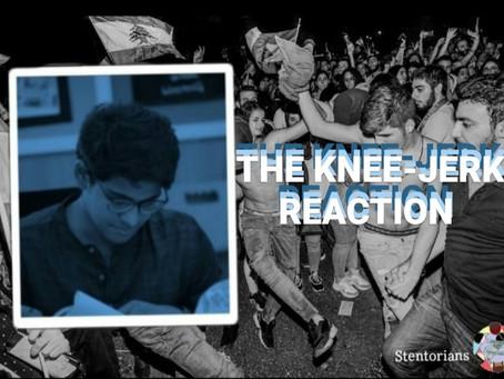 The Knee-Jerk Reaction