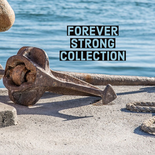 Forever Strong Collection