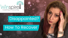 How to Recover from Disappointment and Feel Motivated Again.