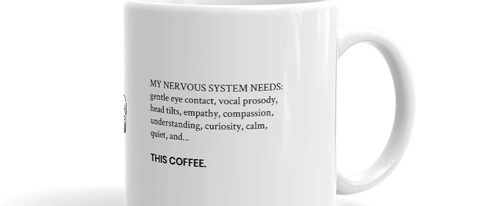 Nervous System Needs and Coffee Mug