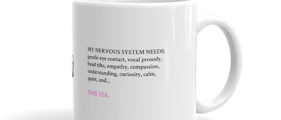 Nervous System Needs and Tea Mug