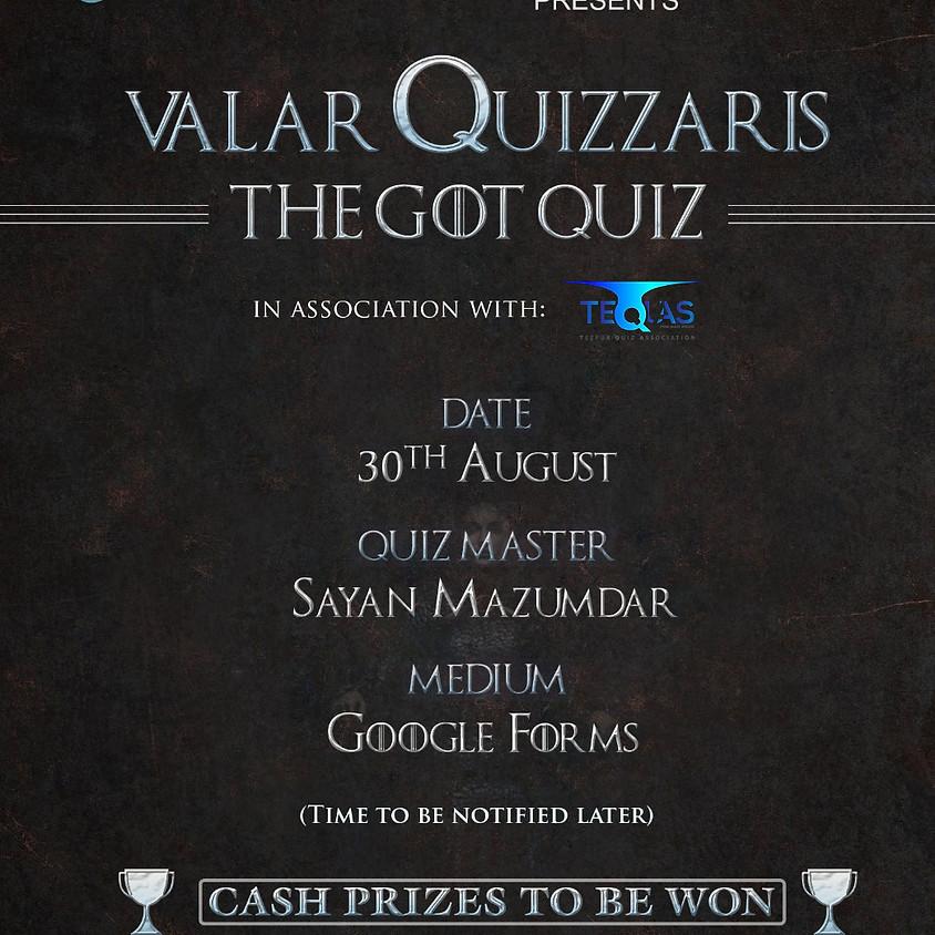 VALAR QUIZZARIS - The GOT quiz.