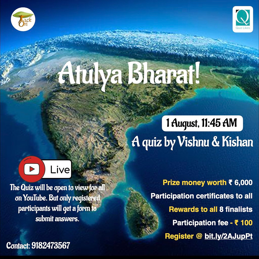 Atulya Bharat Quiz by TackOn & Quiz Likes   Prizes worth 6k