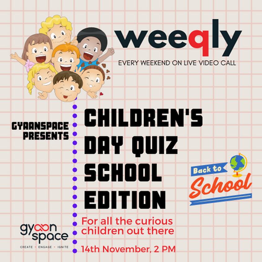 Children's day School Quiz - November 14 (For School Students Only)