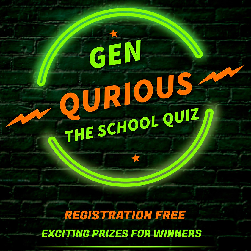 GEN QURIOUS THE SCHOOL QUIZ