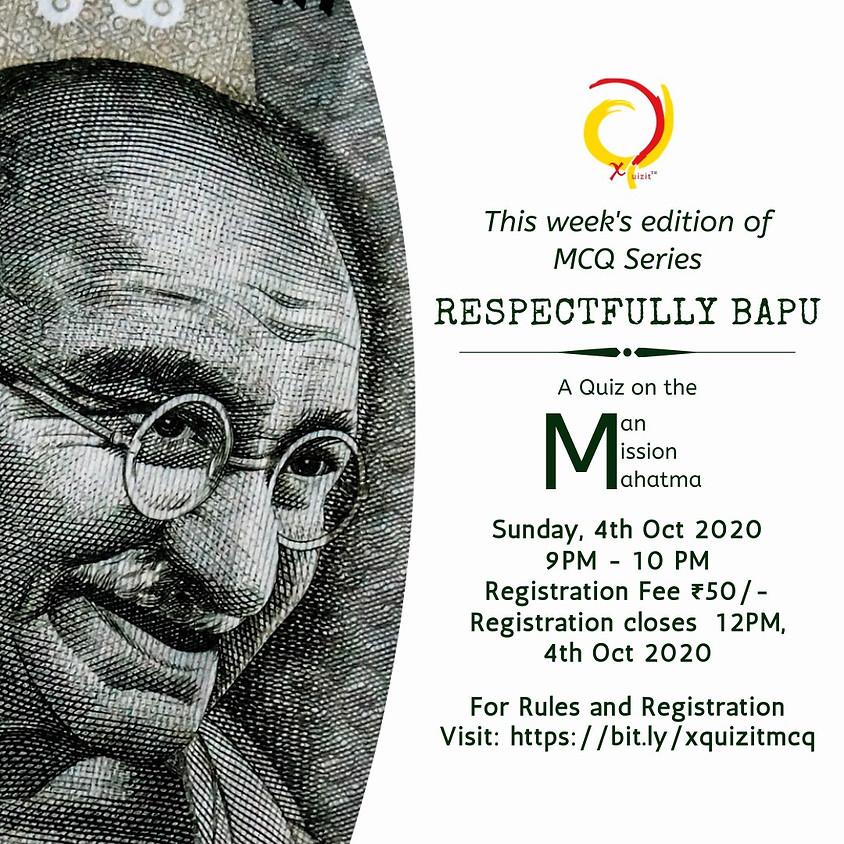 Respectfully Bapu