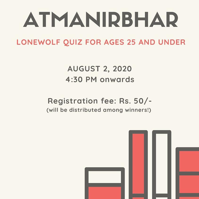Atmanirbhar   Under25   By Abid Abdulla and Siddharth Rao