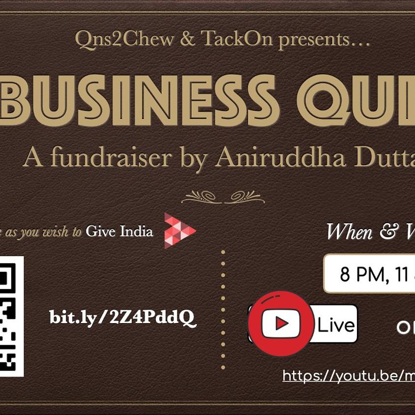 Business Quiz | By Aniruddha Dutta | An open-hearted fundraiser