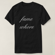 THE COATTAIL RIDER'S FAME WHORE TEE