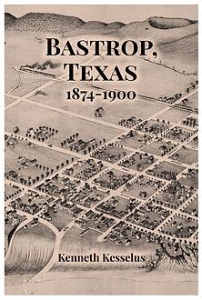 BASTROP, TEXAS 1874 - 1900