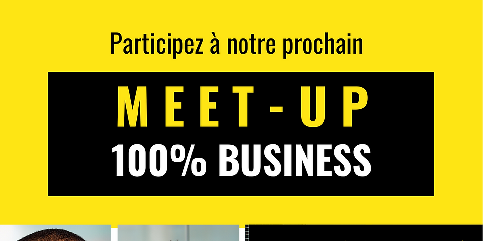 Meet-Up 100% Business - Abidjan (Côte d'Ivoire)