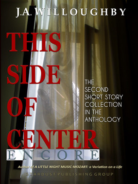 This Side of Center / Encore by J.A.Willoughby book cover