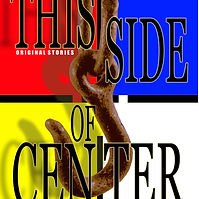 "THIS SIDE OF CENTER-A short story anthology by J.A.Willoughby. ""The last page is never the end of the story"" JAWILLOUGHBY.COM"