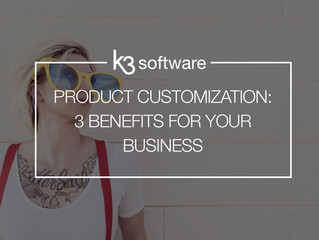 Product Customization: 3 Benefits For Your Business