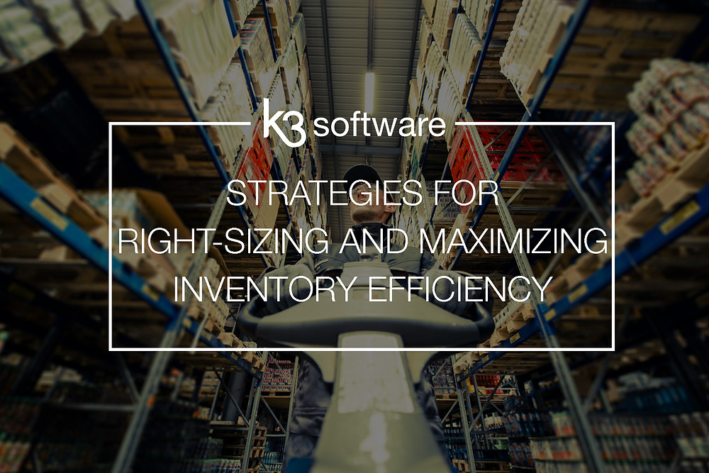 strategies for right-sizing and maximizing inventory efficien