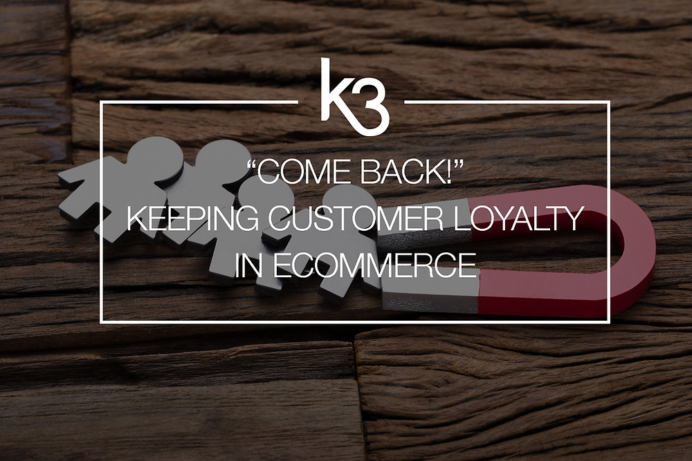 keeping customer loyalty in ecommerce