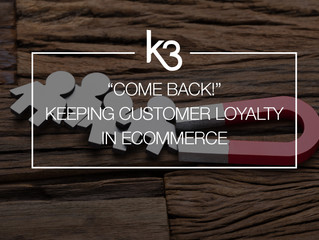 """""""Come Back!"""" Keeping Customer Loyalty in eCommerce"""