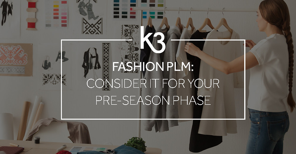 fashion PLM Consider IT for pre-season phase
