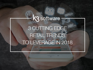 3 Cutting-Edge Retail Trends to Leverage in 2018