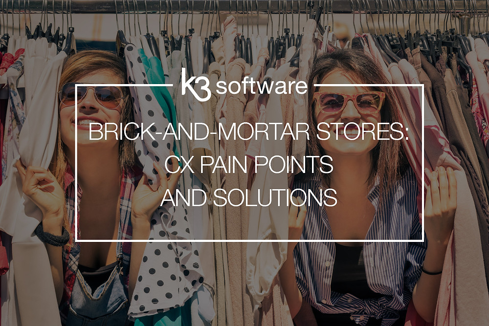 brick and mortar stores customer experience pain points solutions