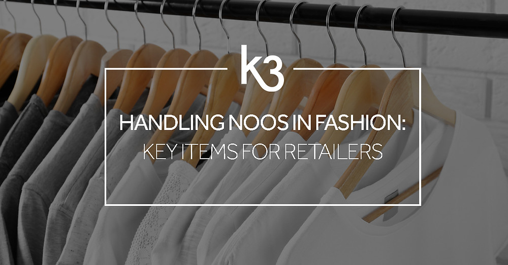 handling NOOS in fashion key items for retailers