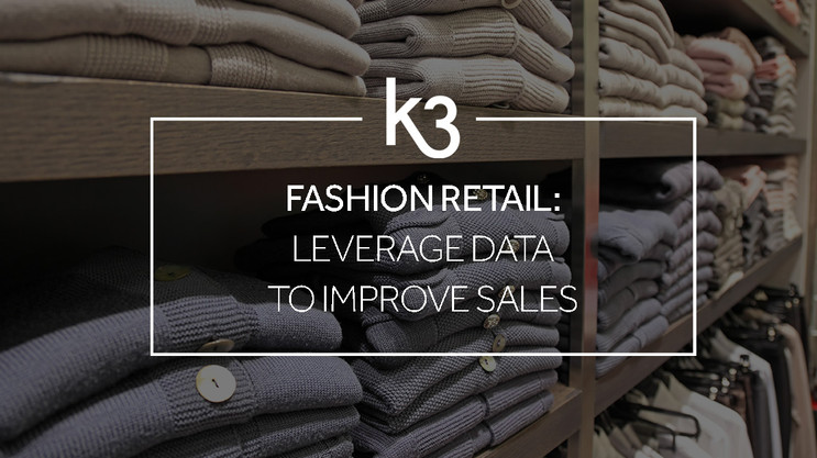 Fashion retail: leverage data to successfully improve sales
