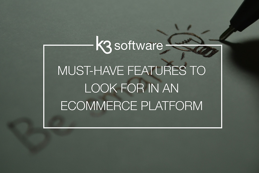 must-have features to look for choosing ecommerce platform