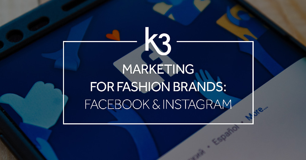 marketing for fashion brands facebook instagram