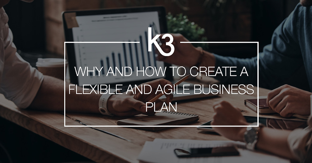 why and how to create flexible agile business plan