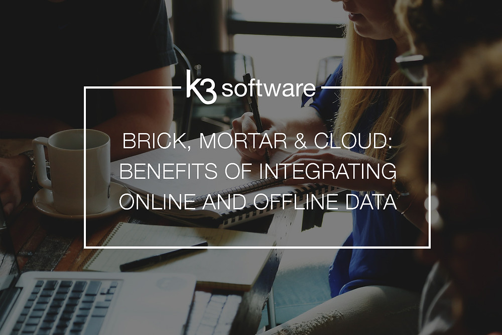 brick mortar and cloud: benefits integrating data online and offline