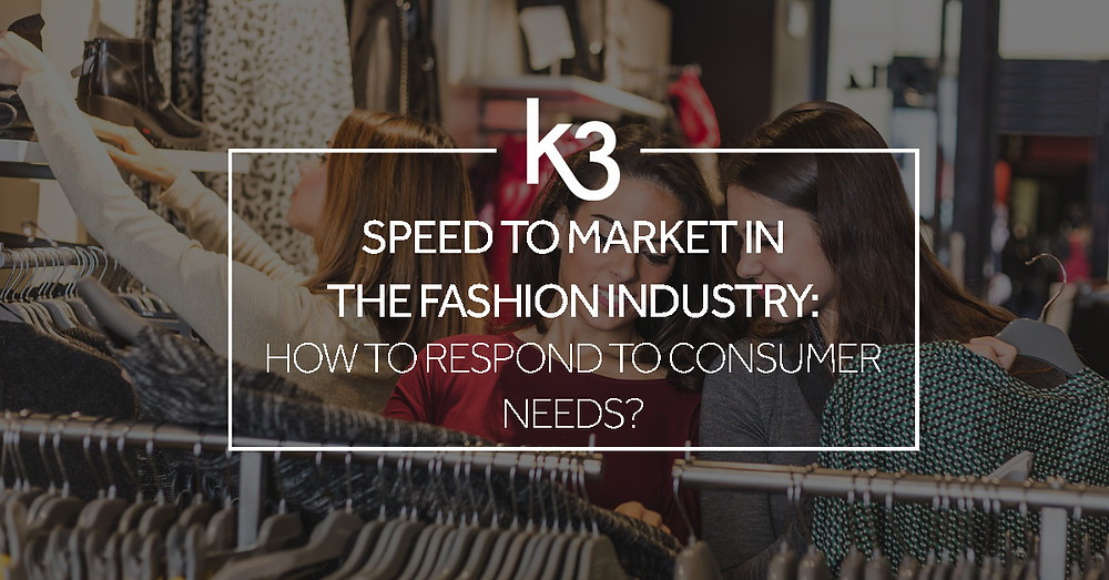 K3 speed to market in the fashion industry
