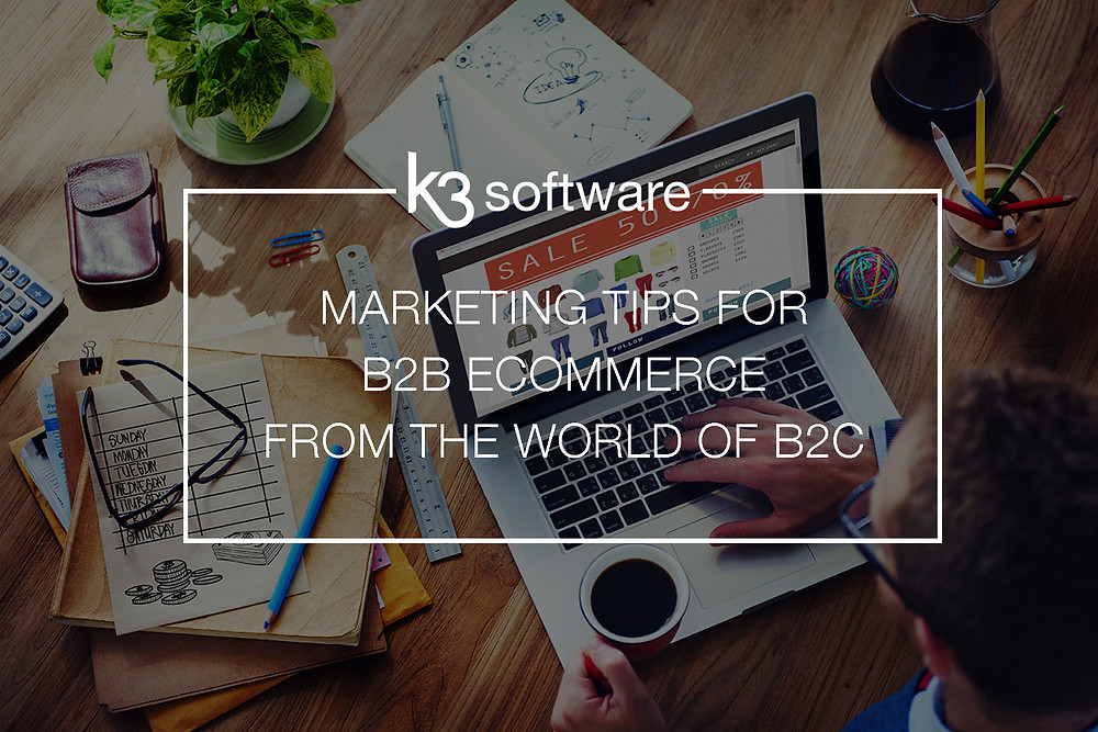 marketing tips for b2b ecommerce from b2c