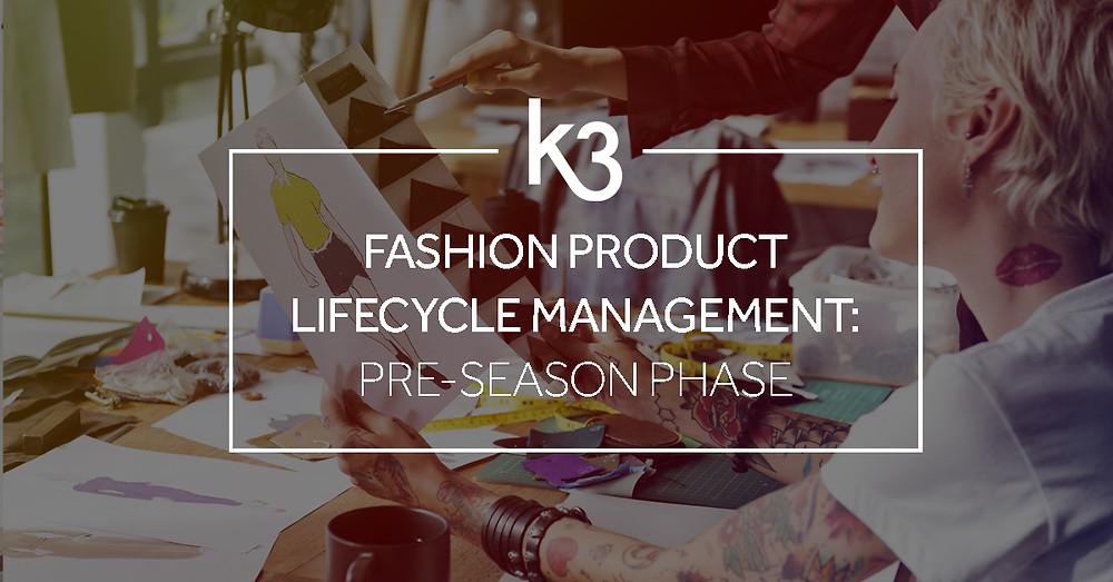 fashion product lifecycle management pre-season phase
