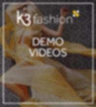 K3 fashion Demo Videos.jpg