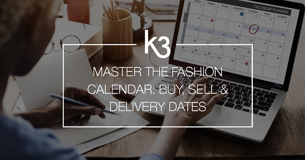 master fashion calendar: buy sell and delivery dates